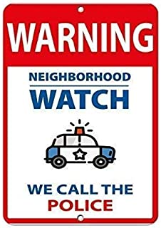 Warning Metal Novelty Sign Aluminum,12x16 Warning Neighborhood Watch We Call The Police Vintage Retro Home Decoration Metal Signs,Art Decor Tin Sign Posters for Home