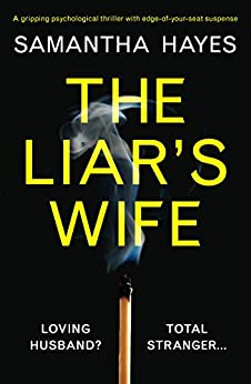 The Liar's Wife: A gripping psychological thriller with edge-of-your-seat suspense by [Samantha Hayes]