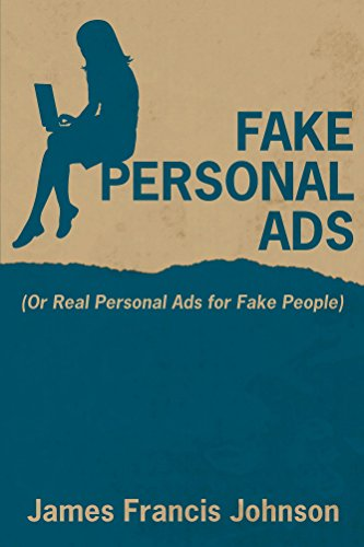 Fake Personal Ads: Or Real Personal Ads for Fake People (English Edition)