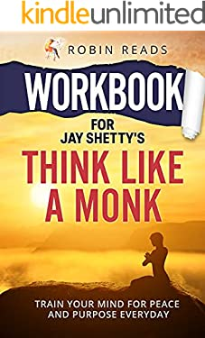 Workbook For Think Like A Monk: Train Your Mind For Peace and Purpose Everyday