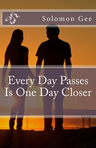 Every Day Passes Is One Day Closer
