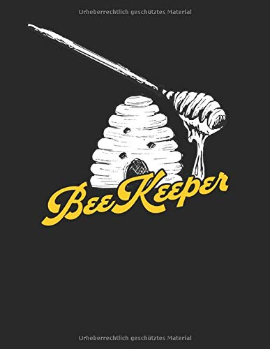 Imker Tagebuch: Honig Journal zum Nachweis und Dokumentation der Hygiene I Vorlagen zur Eigenkontrolle in der Imkerei I Notizbuch für alle Imker zum Honig schleudern I A4+ Format I Motiv: Beekeeper 4