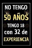 No Tengo 50 AÑOS: Diario Cuaderno de Notas , Agenda , Regalos de aniversario...