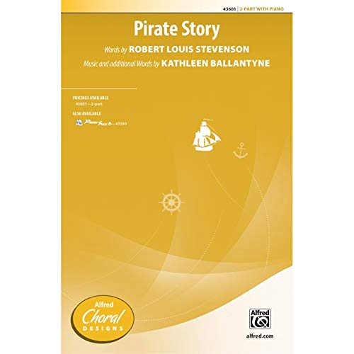Pirate Story - Words by Robert Louis Stevenson, music and additional words by Kathleen Ballantyne