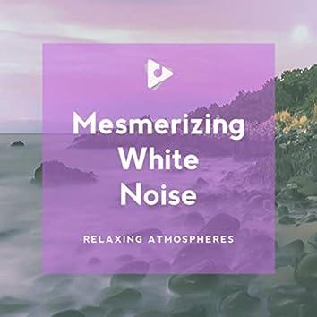 Mesmerizing White Noise