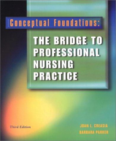 Conceptual Foundations : The Bridge to Professional Nursing