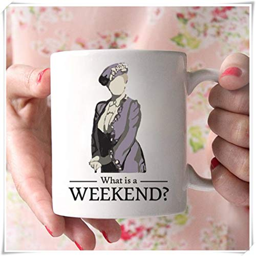 OttoRiven101 - What is a Weekend? | Dowager Countess | Downton Abbey | Violet Crawley | Women | Television Lovers Coffee Mug, 11oz Ceramic Coffee Mug/Tea Cup, High Gloss