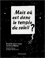 Mais où est le temple du soleil ? Enquête scientifique au pays d'Hergé de Roland Lehoucq