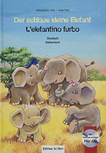 Der schlaue kleine Elefant: Kinderbuch Deutsch-Italienisch mit mehrsprachiger Audio-CD