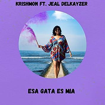 Esa Gata Es Mia (feat. Krishmon)