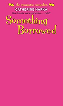 Something Borrowed (The Romantic Comedies) by [Catherine Hapka]