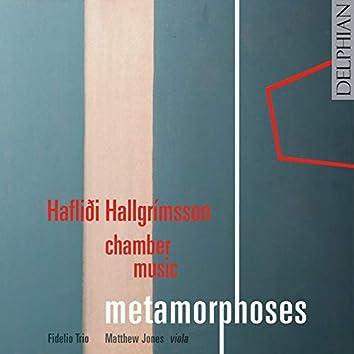 Haflidi Hallgrímsson Chamber Music: Metamorphoses