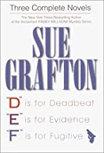 Sue Grafton: Three Complete Novels: 'D' Is for Deadbeat, 'E' Is for Evidence, 'F' Is for Fugitive