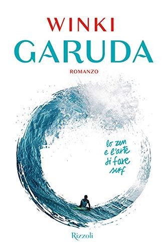 Garuda. Lo zen e l'arte di fare surf
