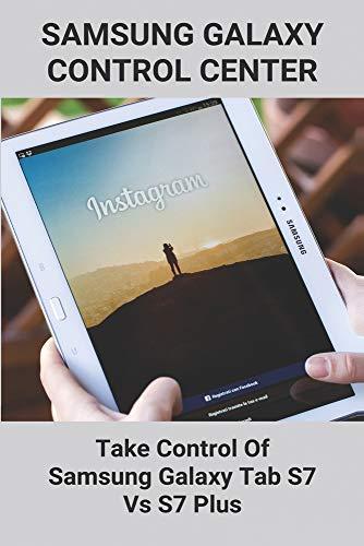 Samsung Galaxy Control Center: Take Control Of Samsung Galaxy Tab S7 Vs S7 Plus: Samsung Galaxy Tab S7 Plus Price