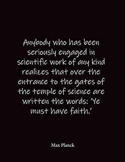 Anybody who has been seriously engaged in scientific work of any kind realizes that over the entrance to the gates of the ...