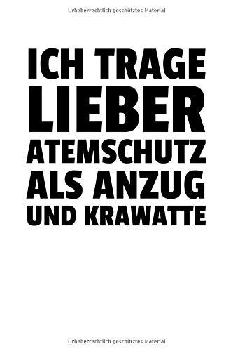 Ich Trage Lieber Atemschutz Als Anzug Und Krawatt: Notizbuch Journal Tagebuch 100 linierte Seiten | 6x9 Zoll (ca. DIN A5)