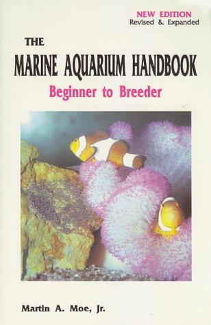 The Marine Aquarium Handbook: Beginner to Breeder