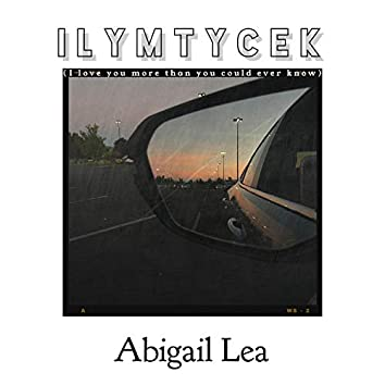 Ilymtycek (I Love You More Than You Could Ever Know)