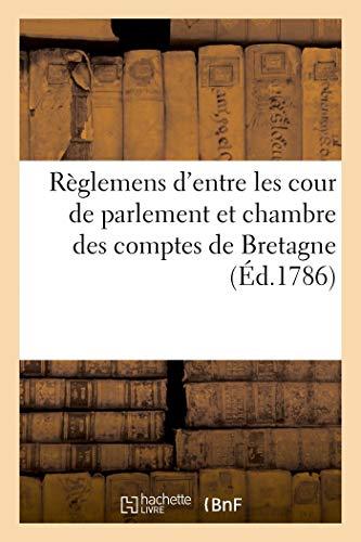 Règlemens d'entre les cour de parlement et chambre des comptes de Bretagne
