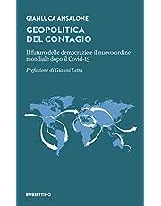 Geopolitica del contagio. Il futuro delle democrazie e il nuovo ordine mondiale dopo il Covid-19 (Varia)