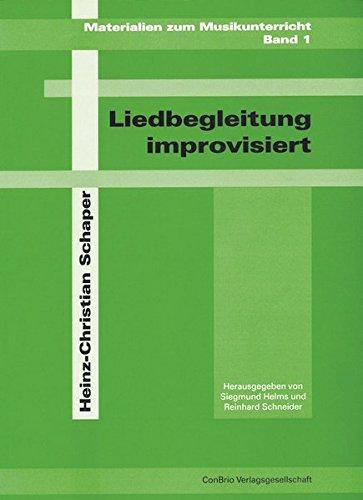 Liedbegleitung improvisiert (Materialien zum Musikunterricht)