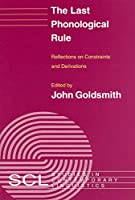 The Last Phonological Rule: Reflections on Constraints and Derivations (Studies in Contemporary Linguistics)