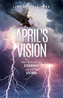 April's Vision: Fresh Insights for Soaring Above the Storm
