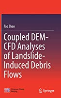 Coupled DEM-CFD Analyses of Landslide-Induced Debris Flows (Springer Tracts in Civil Engineering)