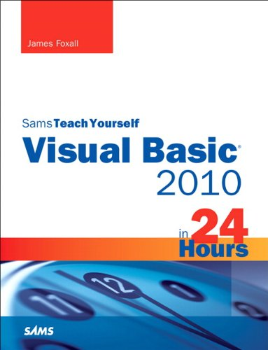 Sams Teach Yourself Visual Basic 2010 in 24 Hours Complete Starter Kit (English Edition)