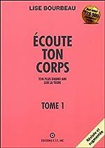 Ecoute ton corps, tome 1 de Lise Bourbeau