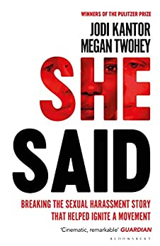 She Said: The New York Times bestseller from the journalists who broke the Harvey Weinstein story by [Jodi Kantor, Megan Twohey]