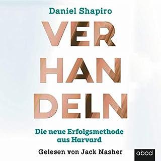 Verhandeln     Die neue Erfolgsmethode aus Harvard              Autor:                                                                                                                                 Daniel Shapiro                               Sprecher:                                                                                                                                 Jack Nasher                      Spieldauer: 8 Std. und 8 Min.     16 Bewertungen     Gesamt 3,9