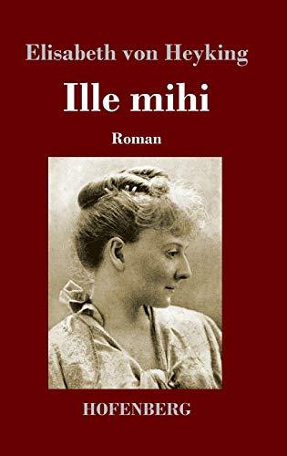 Ille mihi: Roman
