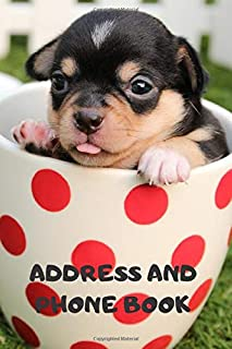 Address and Phone Book: (with discreet password journal section) Adorable Dog in Cup Book, Organized in Alphabetical Order, Discreet internet page ... month by month birthday/anniversary section.