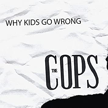 Why Kids Go Wrong