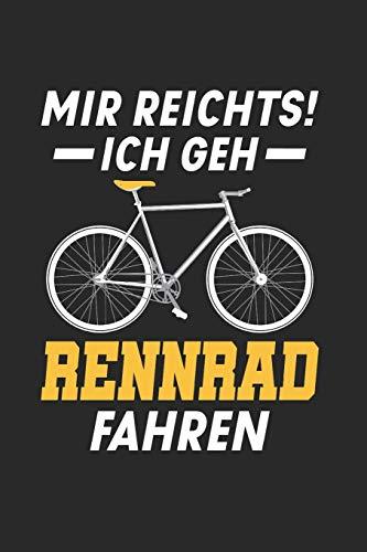 Mir Reichts! Ich Geh Rennrad Fahren: Din A5 Karos Heft (Kariert) Für Radfahrer Fahrradfahrer   Notizbuch Tagebuch Planer Rennrad Radrennen Fahrrad   ... Fahren Bike Drahtesel Pedalritter Notebook