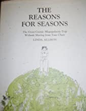 The Reasons for Seasons: The Great Cosmic Megagalactic Trip Without Moving from Your Chair (Brown Paper School)