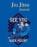 Jiu Jitsu Journal: Jiu Jitsu journal training notes & impressions / A Notebook and diary for Jiu Jitsu Lovers !