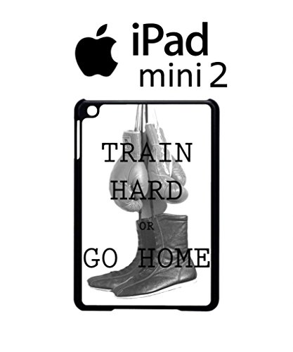 Train Hard or Go Home Gym Boxing Motivation Cool Funny Hipster Swag Case Back Cover Funda Negro Blanc Para iPad Mini 2 Tablet White