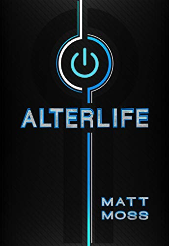Alterlife: A Suspenseful VR Thriller (Alterlife Online Book 1) (English Edition)