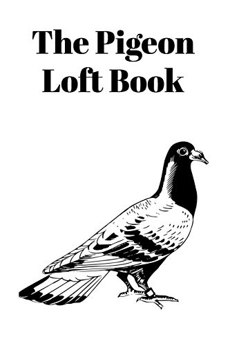 The Pigeon Loft Book: Racing and Breeding Loft Book With White Cover download ebooks PDF Books