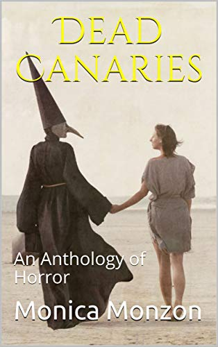 Dead Canaries: An Anthology of Horror
