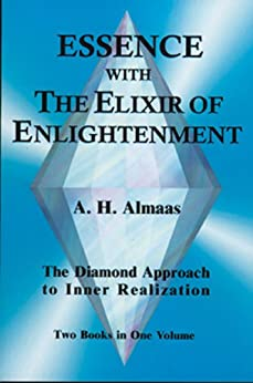Essence With the Elixir of Enlightenment: The Diamond Approach to Inner Realization by [A.H. Almaas]