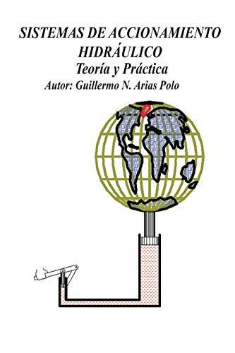 SISTEMAS DE ACCIONAMIENTO HIDRÁULICO. Teoría y Práctica