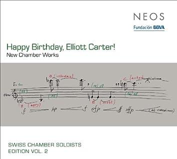 Swiss Chamber Soloists Edition, Vol. 2: Happy Birthday, Elliot Carter!
