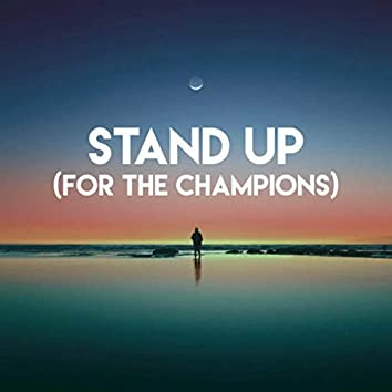 Stand Up (For the Champions)