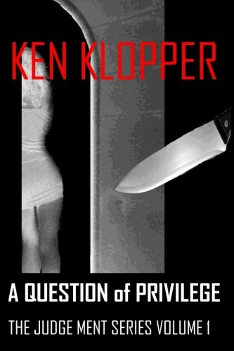 Book: A Question of Privilege - The Judge Ment Series by Ken Klopper