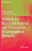 Methods for Multilevel Analysis and Visualisation of Geographical Networks (Methodos Series, 11)