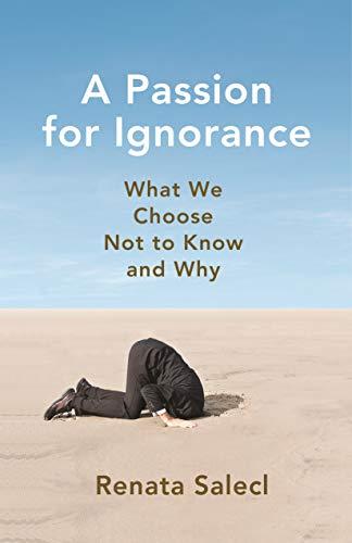[画像:A Passion for Ignorance: What We Choose Not to Know and Why]